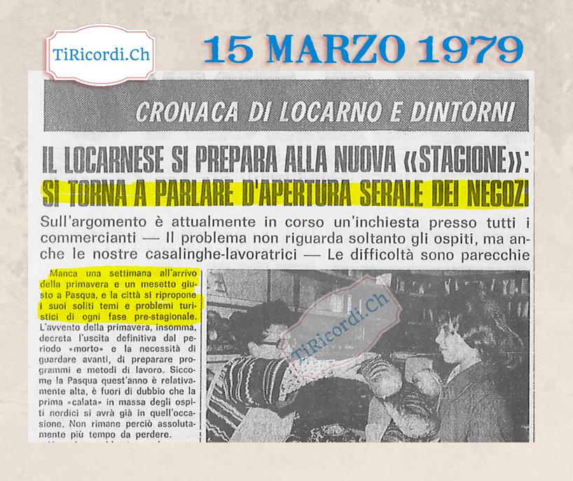 15 marzo 1979 in vista della stagione turistica ci si chiedeva se prolungare l'apertura dei negozi nel locarnese. #40ann...