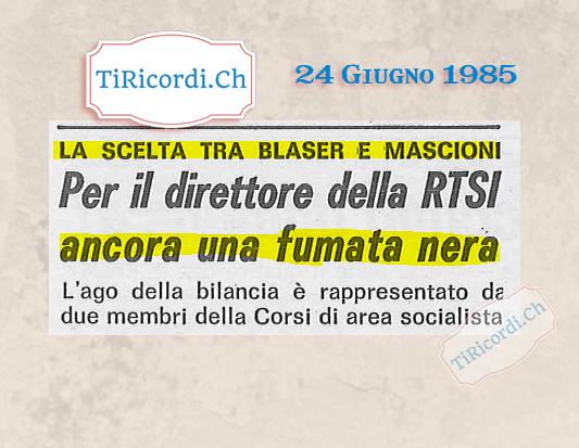 24 Giugno 1985: Alla ricerca del nuovo Direttore della RTSI #35anni