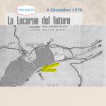8 Dicembre 1970: Progetto per la Locarno del futuro con una città specchio  nel Gambarogno #50anni